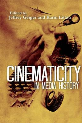 Cinematicity in Media History (Hardback)
