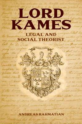 Lord Kames: Legal and Social Theorist (Hardback)