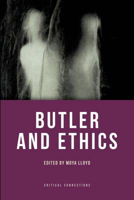 Butler and Ethics - Critical Connections (Hardback)