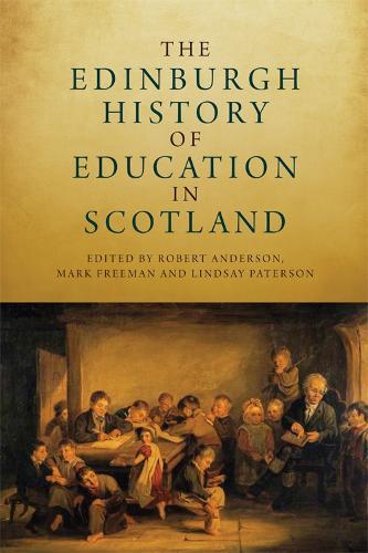 The Edinburgh History of Education in Scotland (Hardback)