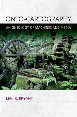 Onto-Cartography: An Ontology of Machines and Media - Speculative Realism (Hardback)