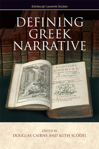Defining Greek Narrative - Edinburgh Leventis Studies (Hardback)