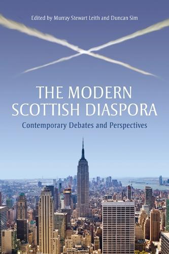 The Modern Scottish Diaspora: Contemporary Debates and Perspectives (Hardback)