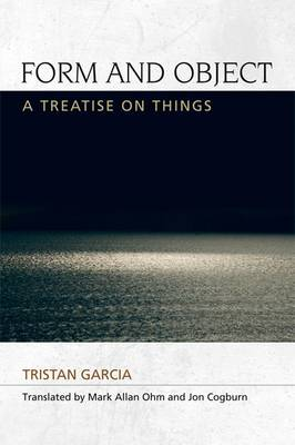 Form and Object: A Treatise on Things - Speculative Realism (Hardback)