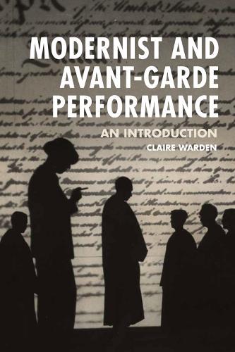 Modernist and Avant-Garde Performance: An Introduction (Hardback)