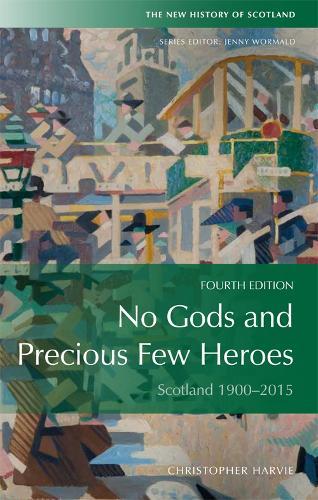 No Gods and Precious Few Heroes: Scotland 1900-2015 (Paperback)