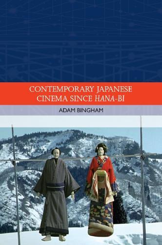 Contemporary Japanese Cinema Since Hana-Bi - Traditions in World Cinema (Hardback)