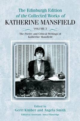 The Poetry and Critical Writings of Katherine Mansfield - The Collected Works of Katherine Mansfield (Hardback)