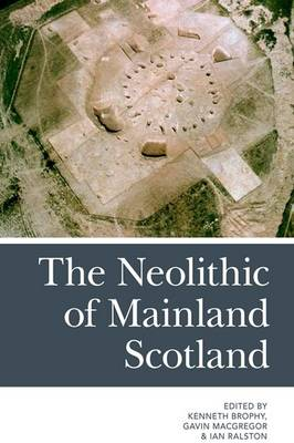 The Neolithic of Mainland Scotland (Hardback)