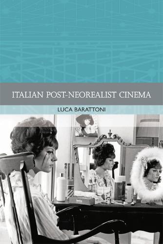Italian Post-Neorealist Cinema - Traditions in World Cinema (Paperback)