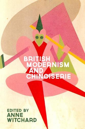 British Modernism and Chinoiserie (Hardback)