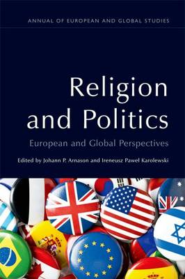 Religion and Politics: European and Global Perspectives - Annual of European and Global Studies (Hardback)
