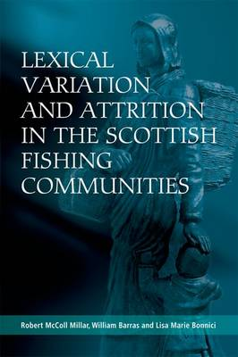 Lexical Variation and Attrition in the Scottish Fishing Communities (Hardback)
