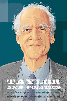 Taylor and Politics: A Critical Introduction - Thinking Politics (Paperback)
