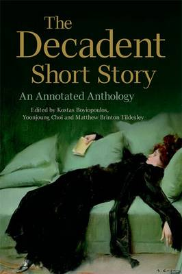 The Decadent Short Story: An Annotated Anthology (Hardback)