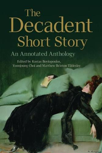 The Decadent Short Story: An Annotated Anthology (Paperback)