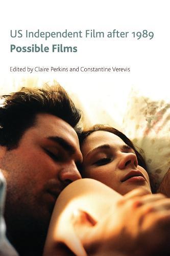 US Independent Film After 1989: Possible Films (Hardback)