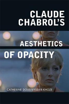 Claude Chabrol's Aesthetics of Opacity - Critical Connections (Paperback)