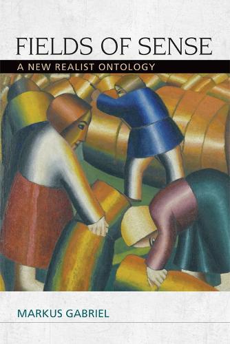 Fields of Sense: A New Realist Ontology - Speculative Realism Eup (Hardback)