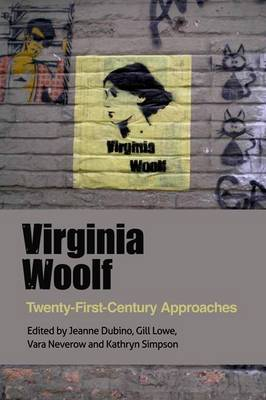 Virginia Woolf: Twenty-First-Century Approaches (Hardback)