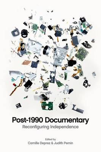 Post-1990 Documentary: Reconfiguring Independence (Hardback)