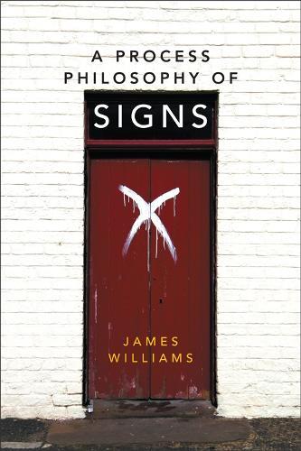A Process Philosophy of Signs (Hardback)