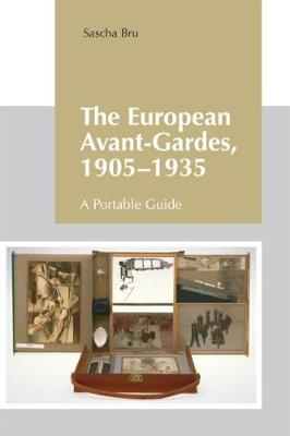 The European Avant-Gardes, 1905-1935: A Portable Guide (Hardback)