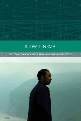 Slow Cinema - Traditions in World Cinema (Hardback)
