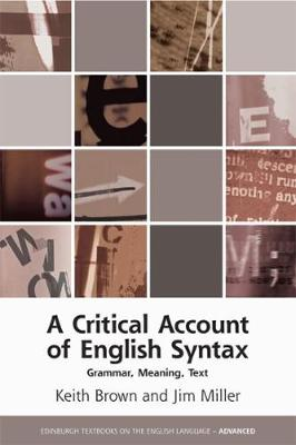 A Critical Account of English Syntax: Grammar, Meaning, Text (Hardback)