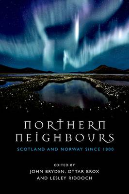 Northern Neighbours: Scotland and Norway since 1800 (Hardback)