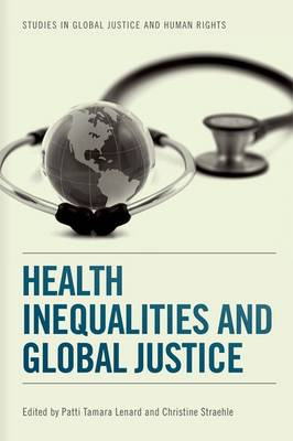 Health Inequalities and Global Justice - Studies in Global Justice and Human Rights (Paperback)