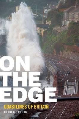 On the Edge: Coastlines of Britain (Hardback)