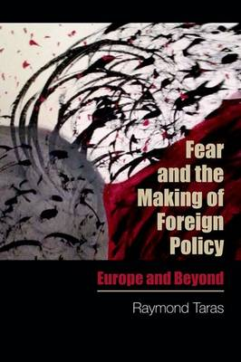 Fear and the Making of Foreign Policy: Europe and Beyond (Paperback)