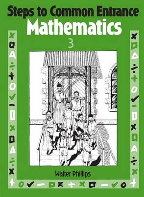 Steps to Common Entrance Mathematics 3 (Paperback)