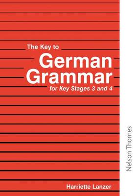 The Key to German Grammar for Key Stages 3 and 4 (Paperback)