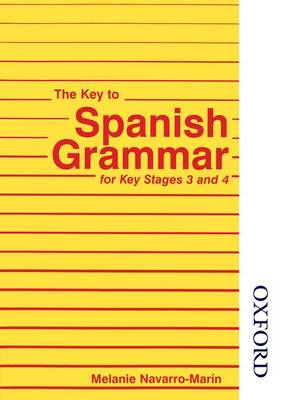 The Key to Spanish Grammar: For Key Stages 3 and 4 (Paperback)