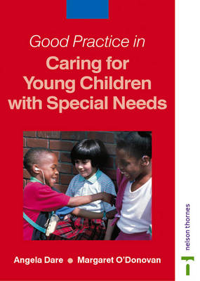 Good Practice in Caring for Young Children with Special Needs - Good Practice in (Paperback)