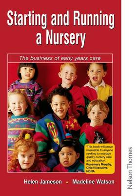 Starting and Running a Nursery: The Business of Early Years Care (Paperback)