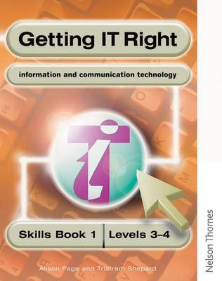 Getting IT Right - ICT Skills Students' Book 1 (Levels 3-4) (Paperback)