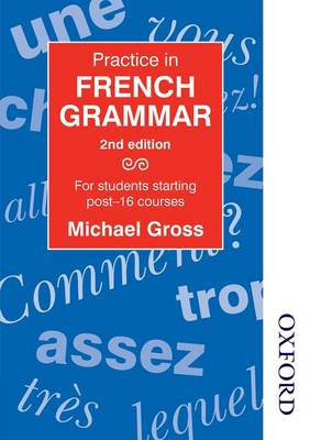 Practice in French Grammar: For Students Starting Post-16 Courses (Paperback)