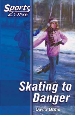 Sports Zone Level 2 - Skating to Danger: Skating to Danger (Paperback)