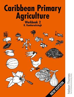 Caribbean Primary Agriculture - Workbook 2 New Edition (Paperback)