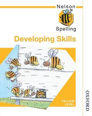 Nelson Spelling - Developing Skills Yellow Level (Paperback)