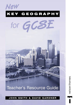 New Key Geography for GCSE - Teachers Resource Guide and CD-ROM
