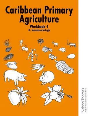 Caribbean Primary Agriculture - Workbook 4 (Paperback)