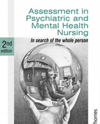 Assessment in Psychiatric and Mental Health Nursing: In Search of the Whole Person (Paperback)