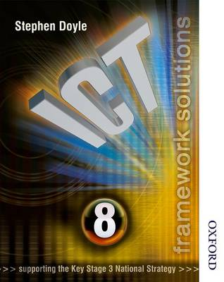 ICT Framework Solutions Year 8: ICT Framework Solutions Year 8 Pupils Book (Paperback)