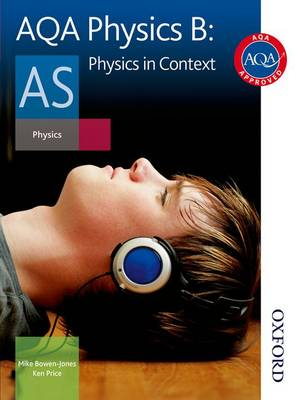 AQA Physics B as Student Book: Physics in Context (Paperback)