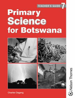 Primary Science for Botswana Teacher's Guide 7