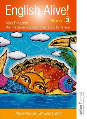 English Alive!: Book 3 Nelson Thornes Caribbean English - English Alive! (Paperback)